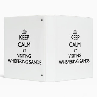Keep calm by visiting Whispering Sands California 3 Ring Binder