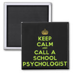Keep Calm Call a School Psychologist 2 Inch Square Magnet