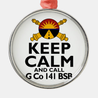Keep Calm Call G Company Metal Ornament