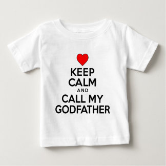 Keep Calm Call Godfather Baby T-Shirt