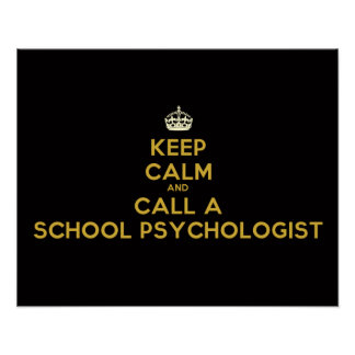Keep Calm Call School Psychologist Poster