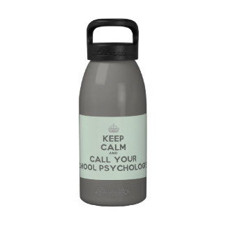 Keep Calm Call your School Psych Water Bottle
