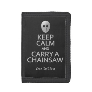 Keep Calm & Carry a Chainsaw custom wallets