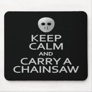 Keep Calm Carry a Chainsaw mousepad
