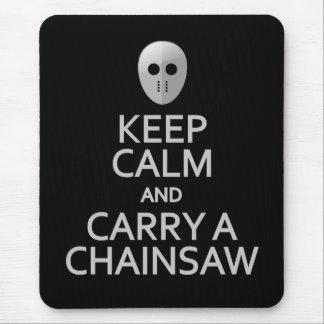 Keep Calm & Carry a Chainsaw mousepad