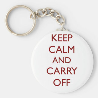Keep Calm Carry Off Looter s motto Keychain