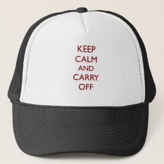 Keep Calm & Carry Off ~ Looter's motto Trucker Hat