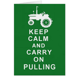 KEEP CALM CARRY ON  PULLING TRACTOR GREETING CARD
