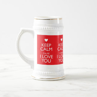 KEEP CALM CAUSE I LOVE YOU BEER STEIN