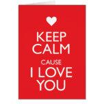 KEEP CALM CAUSE I LOVE YOU CARD