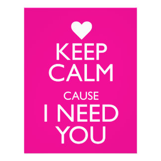 KEEP CALM CAUSE I NEED YOU FLYER