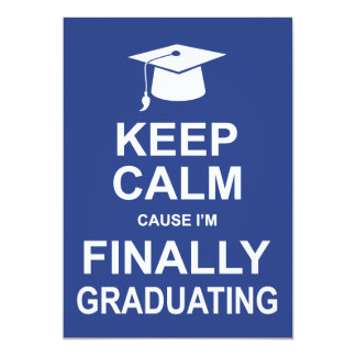 Keep Calm Cause I'm Finally Graduating Card