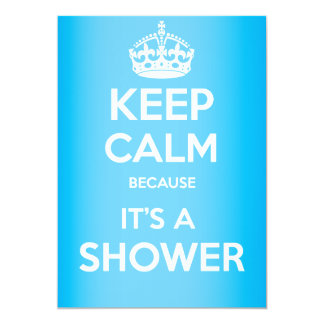 Keep calm cause there's a shower! card