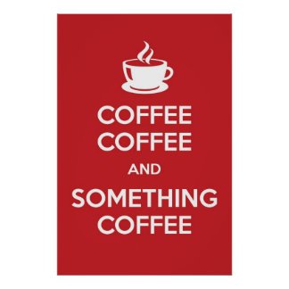 Keep Calm Coffee Poster