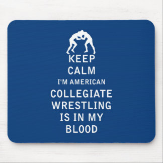 Keep Calm Collegiate Wrestling Is In Blood Mouse Pad