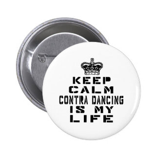 Keep calm Contra dance is my life 2 Inch Round Button