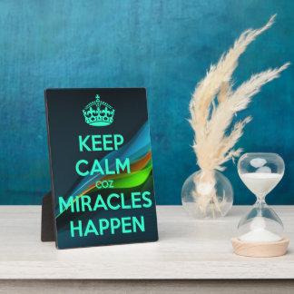 KEEP CALM COZ MIRACLES HAPPEN PLAQUE