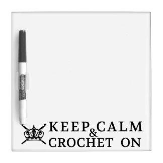 Keep Calm Crochet On Crafts Dry Erase Board