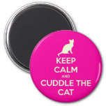 Keep Calm & Cuddle The Cat Magnet