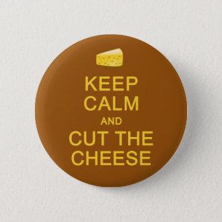 Keep Calm & Cut The Cheese button