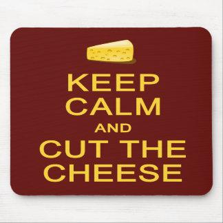 Keep Calm & Cut The Cheese mousepad