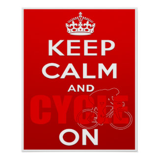 Keep Calm Cycle Velo Racing Bike lovers Poster