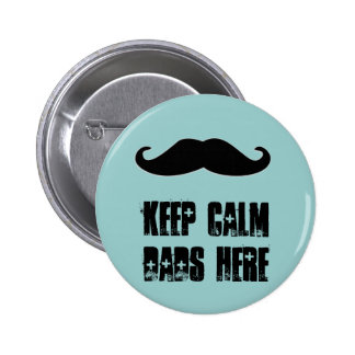 keep Calm Dads Here Pinback Button