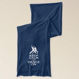 Keep Calm & Dance On scarfs Scarf