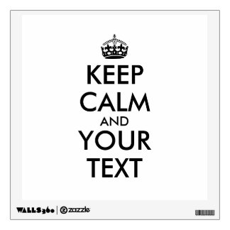 Keep Calm Decals Add Your Text and Color Custom