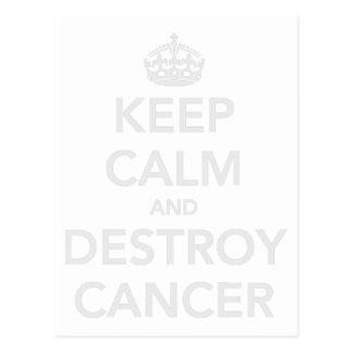 Keep Calm & Destroy Cancer Postcard