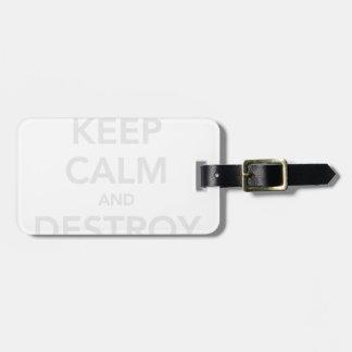Keep Calm & Destroy Cancer Tag For Luggage