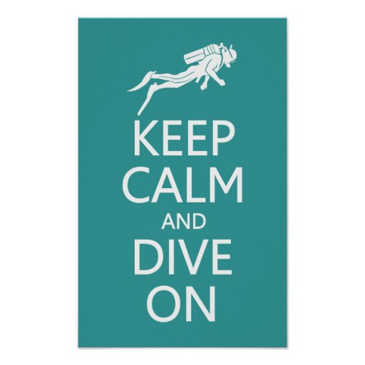 Keep Calm & Dive On custom color poster