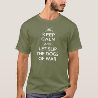 Keep Calm - Dogs of War T-Shirt