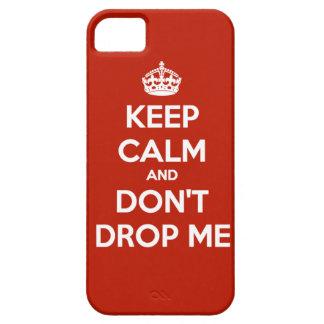 Keep Calm & Don't Drop Me iPhone 5 Case