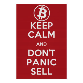 Keep Calm Don't Panic Sell Bitcoin Posters