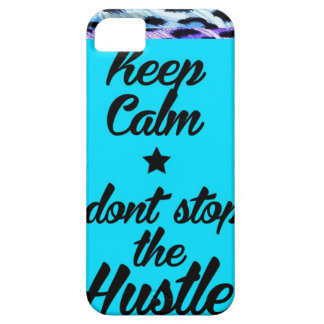 Keep Calm ...Don't Stop the Hustle (Iphone 5) iPhone SE/5/5s Case