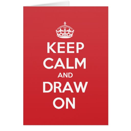 Keep Calm Draw Greeting Note Card