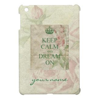 Keep Calm Dream On Pink Roses iPad Mini Case