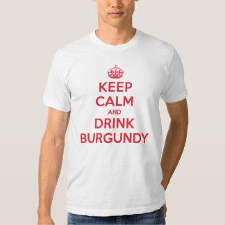 Keep Calm Drink Burgundy Tshirts