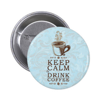 Keep Calm Drink Coffee Button