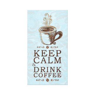 Keep Calm Drink Coffee Canvas Print