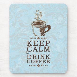 Keep Calm Drink Coffee Mouse Pad