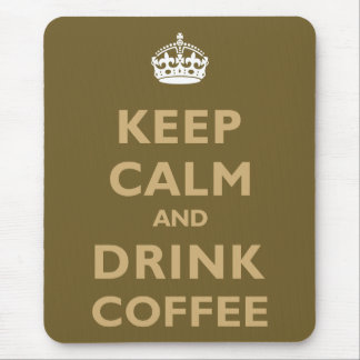 Keep Calm & Drink Coffee Mouse Pad