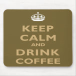Keep Calm & Drink Coffee Mouse Pads