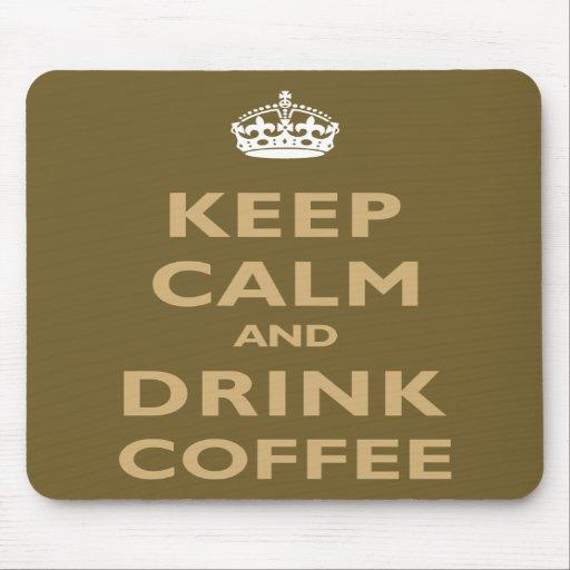 Keep Calm & Drink Coffee Mouse Pads