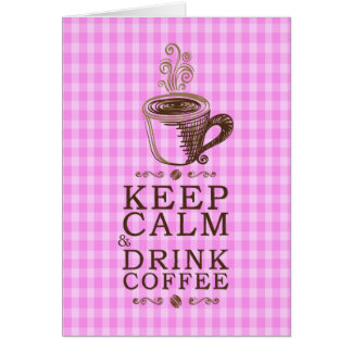 Keep Calm Drink Coffee with background Card