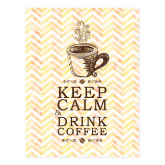 Keep Calm Drink Coffee - Yellow Chevron Background Postcard
