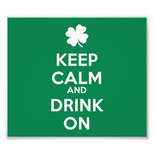 Keep Calm Drink On Shamrock  St Patricks Day Photo Print