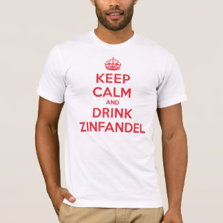 Keep Calm Drink Zinfandel T-Shirt