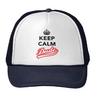 Keep Calm Dude Trucker Hats